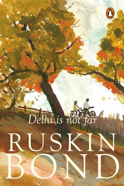 Delhi Is Not Far by Ruskin Bond