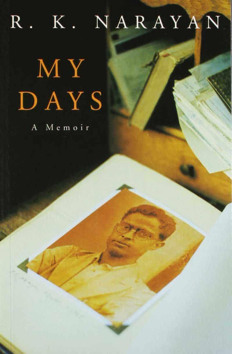 My Days A Memoir - R.K. Narayan