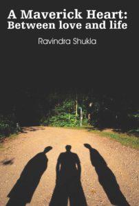 A Maverick Heart byRavindra Shukla