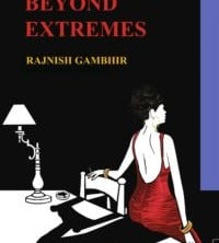 A Passion Beyond Extremes by Rajnish Gambhir