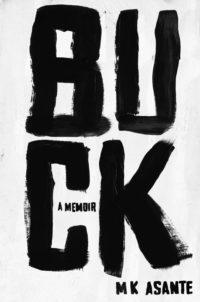 Buck A Memoir by M.K. Asante