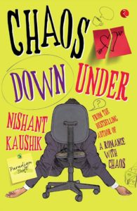 Chaos Down Under Nishant Kaushik
