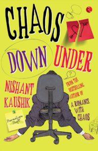 Chaos Down Under Nishant Kaushik