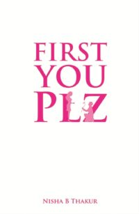First You Plz by Nisha B. Thakur
