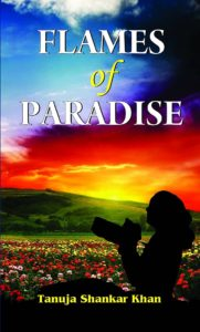 Flames Of Paradise by Tanuja Shankar