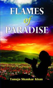 Flames Of Paradise by Tanuja Shankar