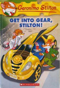 Get into Gear, Stilton! Geronimo Stilton