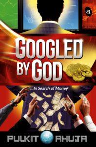 Googled By God by Pulkit Ahuja