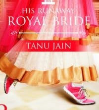 His Runaway Royal Bride by Tanu Jain