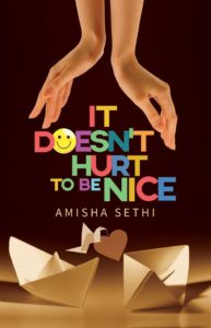 It Doesn't Hurt To Be Nice by Amisha Sethi