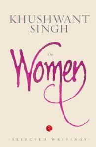 Khushwant Singh on Women by Khushwant Singh