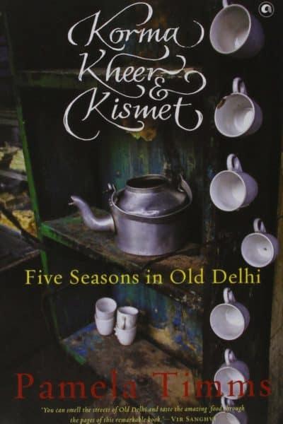 Korma, Kheer & Kismet by Pamela Timms