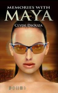 Memories with Maya by Clyde Dsouza
