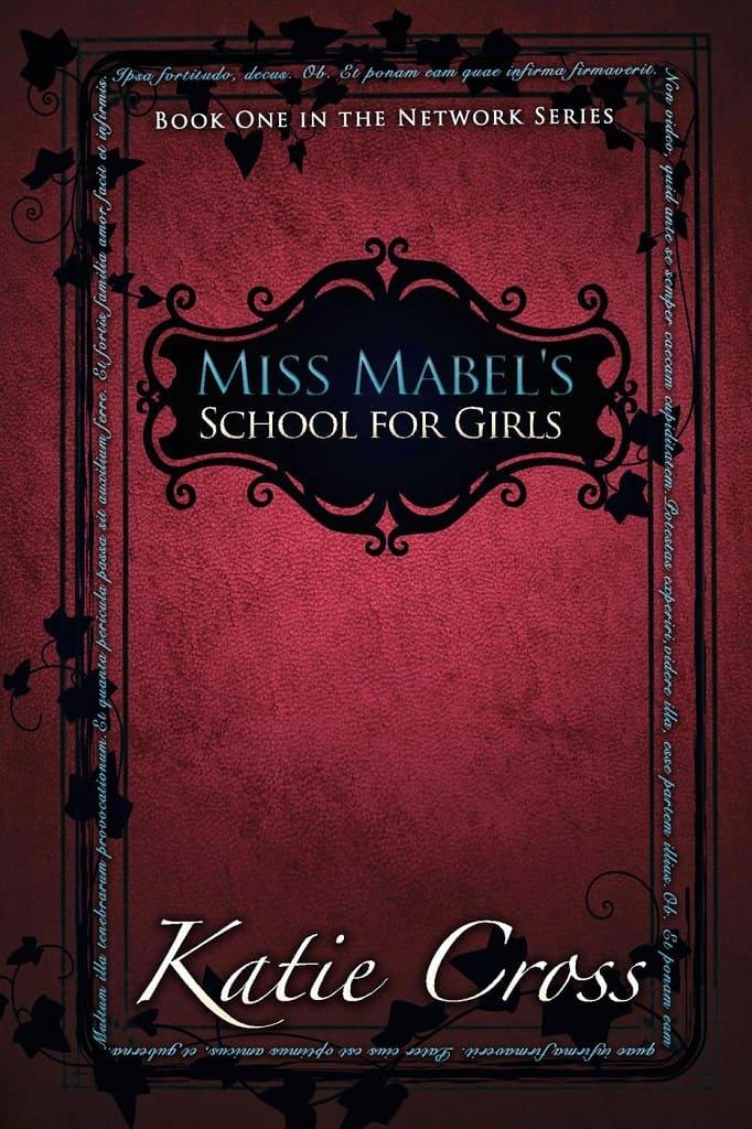 Miss Mabel's School for Girls by Katie Cross