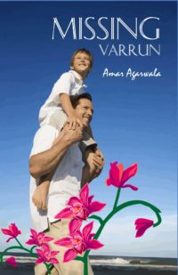 Missing Varrun by Amar Agarwala