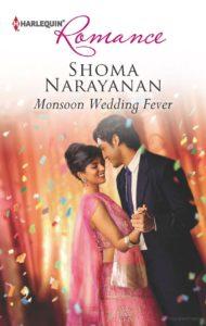 Monsoon Wedding Fever by Shoma Narayanan