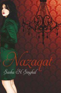 Nazaqat by Sasha H. Singhal
