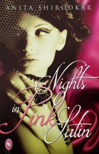Nights in Pink Satin by Anita Shirodkar