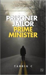 Prisoner Jailor Prime Minister