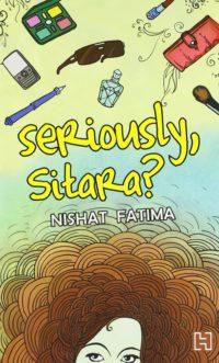 Seriously, Sitara by Nishat Fatima