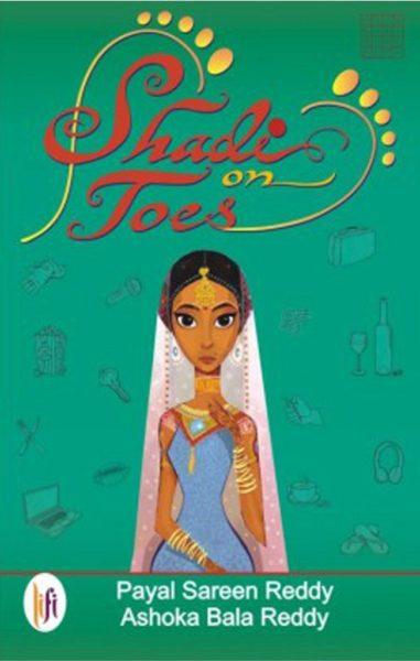 Shadi on Toes by Payal Sareen Reddy, Ashoka Bala Reddy