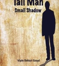 Tall Man Small Shadow by Vipin Behri Goyal