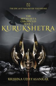The Aryavarta Chronicles Book 3 KURUKSHETRA by Krishna Udayasankar