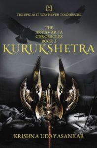The Aryavarta Chronicles Book 3 KURUKSHETRA by Krishna Udayasankar