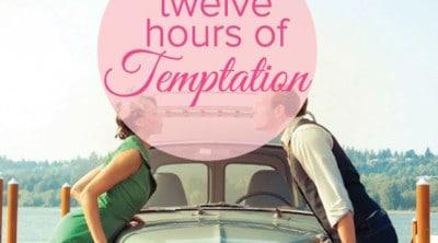 Twelve Hours of Temptation