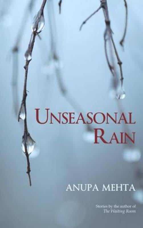 unseasonal rain anupa mehta