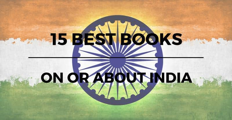 15 Best Books On and About India
