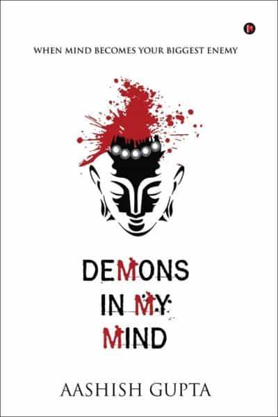 Demons in my Mind by Aashish Gupta
