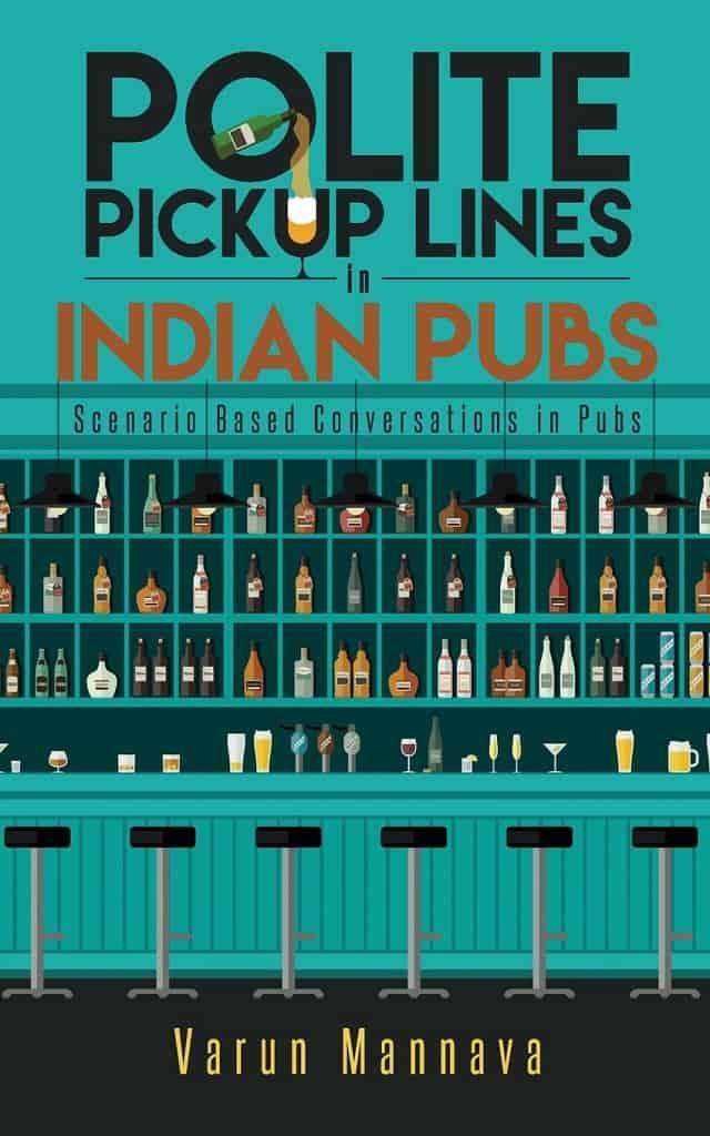 Polite Pickup Lines in Indian Pubs by Varun Mannava