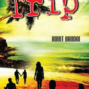 The Trip by Rohit Bandri
