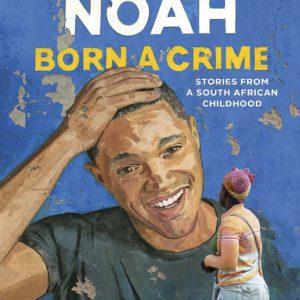Born A Crime byTrevor Noah