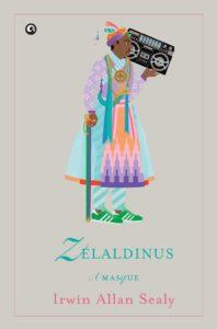 Zelaldinus: A Masque Irwin Allan Sealy