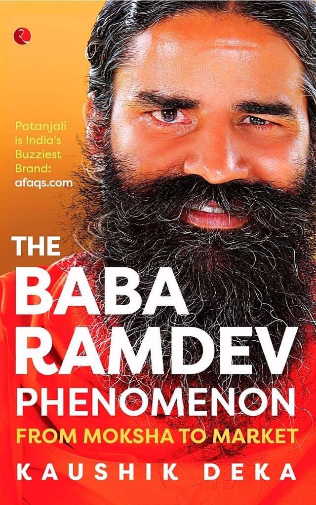 The Baba Ramdev Phenomenon: From Moksha to Market by Kaushik Deka