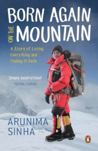 Born again on the Mountain by Arunima Sinha