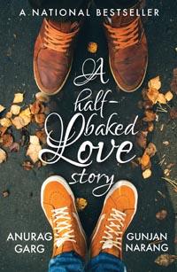 A HALF BAKED LOVE STORY BY ANURAG GARG