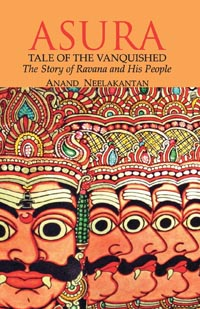 Asura Tale of the Vanquished by Anand Neelakantan