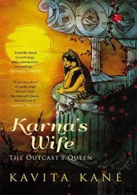 Karna's Wife The Outcast's Queen by Kavita Kane