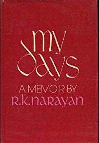 My Days A Memoir by RK Narayan