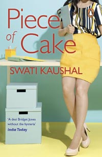 Piece of Cake by Swati Kaushal