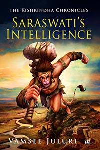 Saraswati's Intelligence by Vamsee Juluri