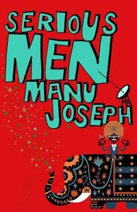 Serious Men by Manu Joseph