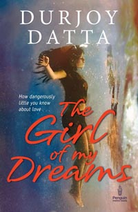 The Girl of My Dreams by Durjoy Datta