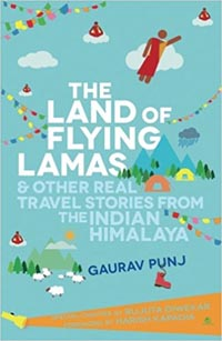 The Land of Flying Lamas by Gaurav Punj