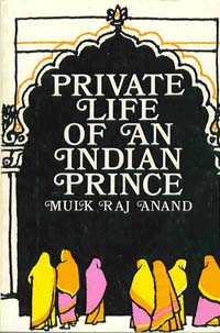 The Private Life of an Indian Prince Mulk Raj Anand