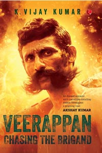 Veerappan Chasing the Brigand by K. Vijay Kumar