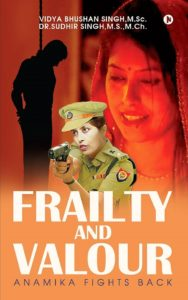 Frailty and Valour by Vidya Bhushan Singh
